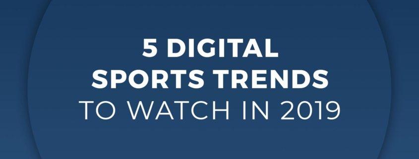 5 Digital Sports Trends 2019